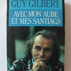 Guy Gilbert - Avec mon aube et mes santiags