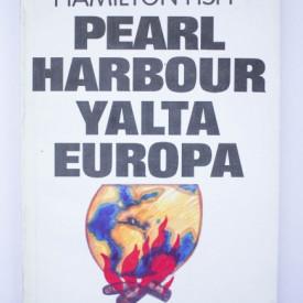 Hamilton Fish - Pearl Harbour, Yalta si tradarea Europei