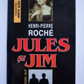Henri-Pierre Roche - Jules si Jim