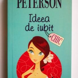 Holly Peterson - Ideea de iubit