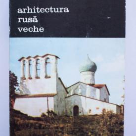 Hubert Faensen, Vladimir Ivanov - Arhitectura rusa veche (vol. I)