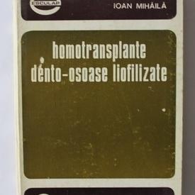 Ioan Mihaila - Homotransplante dento-osoase liofilizate