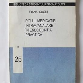 Ioana Suciu - Rolul medicatiei intracanalare in edodontia practica