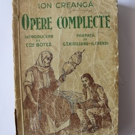 Ion Creanga - Opere complecte (editie interbelica)
