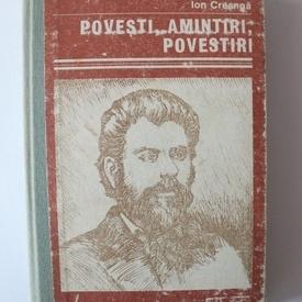 Ion Creanga - Povesti, amintiri, povestiri (editie hardcover)