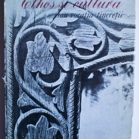 Ion Dodu Balan - Ethos si cultura sau vocatia tineretii