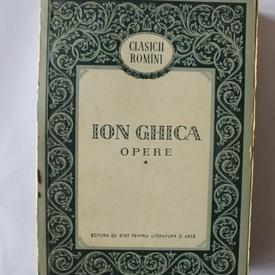 Ion Ghica - Opere I