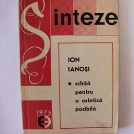 Ion Ianosi - Schita pentru o estetica posibila