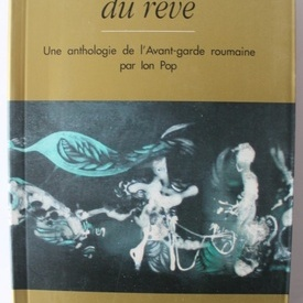 Ion Pop - La Rehabilitation du reve. Une anthologie de l'Avant-Garde roumaine par Ion Pop