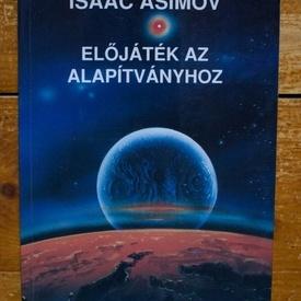 Isaac Asimov - Elojatek az Alapitvanyhoz