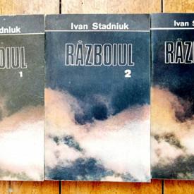 Ivan Stadniuk - Razboiul (3 vol.)