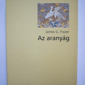 James G. Frazer - Az aranyag