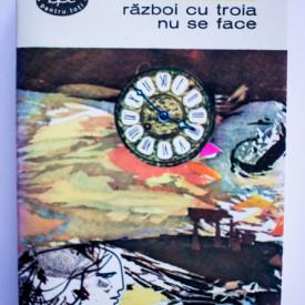 Jean Giraudoux - Razboi cu Troia nu se face