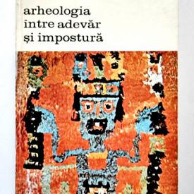 Jean-Pierre Adam - Arheologia intre adevar si impostura