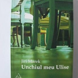 Jiri Marek - Unchiul meu Ulise