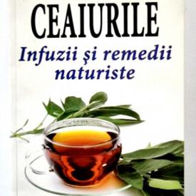 Joan Barp - Ceaiurile. Infuzii si remedii naturiste