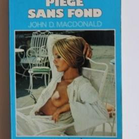 John D. Macdonald - Piege sans fond (editie in limba franceza)