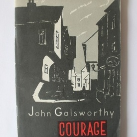 John Galsworthy - Courage and other stories (editie in limba engleza)