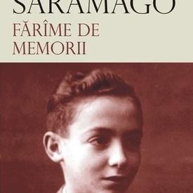 Jose Saramago - Farame de memorii (editie hardcover)