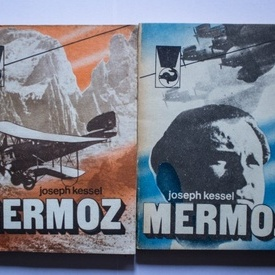 Joseph Kessel - Mermoz (2 vol.)