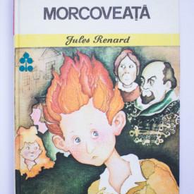 Jules Renard - Morcoveata (editie hardcover)