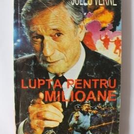 Jules Verne - Lupta pentru milioane