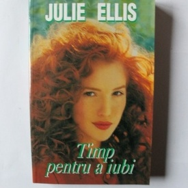 Julie Ellis - Timp pentru a iubi