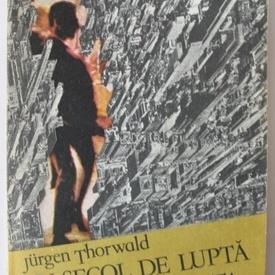 Jurgen Thorwald - Un secol de lupta cu delincventa