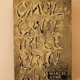 Marcel Ayme - Omul care trece prin zid