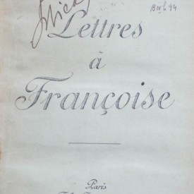 Marcel Prevost - Lettres a Francoise (editie hardcover, princeps, frumos relegata)