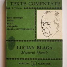 Maria Sittner-Prica - Lucian Blaga. Mesterul Manole (texte comentate)