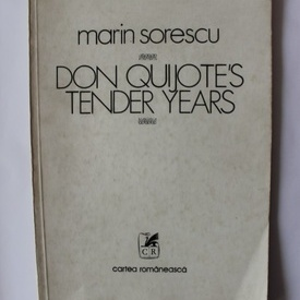 Marin Sorescu - Don Quijote`s tender years