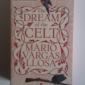 Mario Vargas Llosa - The Dream of the Celt (editie in limba engleza)