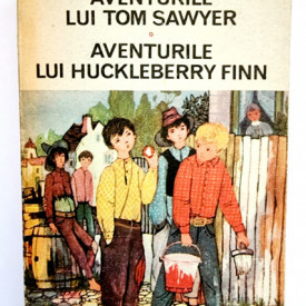 Mark Twain - Aventurile lui Tom Sawyer. Aventurile lui Huckleberry Finn