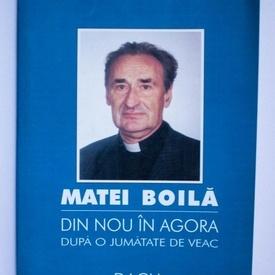 Matei Boila - Din nou in Agora (dupa o jumatate de veac)