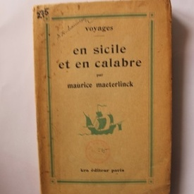 Maurice Maeterlinck - Voyages en Sicile et en Calabre (editie in limba franceza, interbelica)