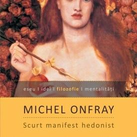 Michel Onfray - Scurt manifest hedonist