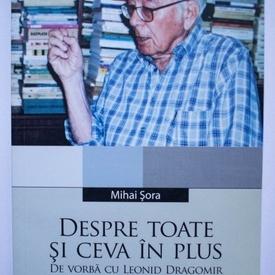 Mihai Sora - Despre toate si ceva in plus (de vorba cu Leonid Dragomir)
