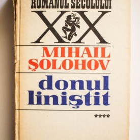 Mihail Solohov - Donul linistit (vol. IV, editie hardcover)