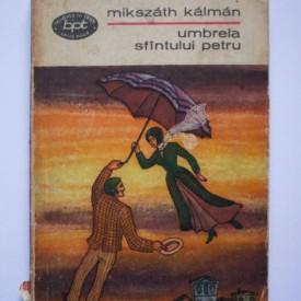 Mikszath Kalman - Umbrela Sfantului Petru