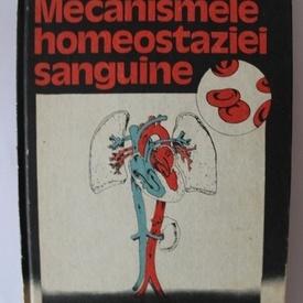 Mircea Dorofteiu - Mecanismele homeostaziei sanguine. Implicatii clinice (editie hardcover)