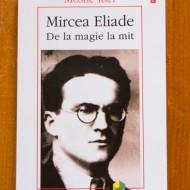 Moshe Idel - Mircea Eliade. De la magie la mit