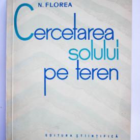 N. Florea - Cercetarea solului pe teren