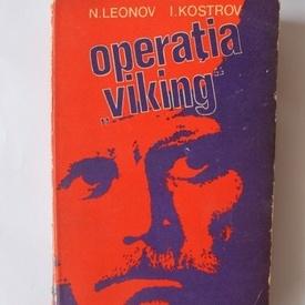 N. Leonov, I Kostrov - Operatia Viking