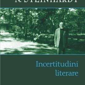 N. Steinhardt - Incertitudini literare (editie hardcover)