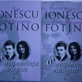 Nae Ionescu, Elena Margareta Fotino - Corespondenta de dragoste (2 vol.)