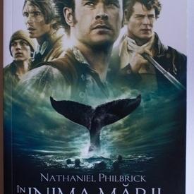 Nathaniel Philbrick - In inima marii. Tragedia vasului Essex