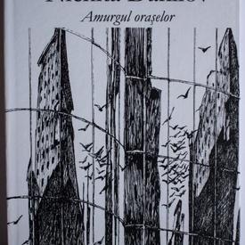 Nichita Danilov - Amurgul oraselor (editie hardcover)
