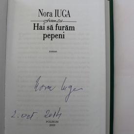 Nora Iuga - Hai sa furam pepeni (editie hardcover, cu autograf)