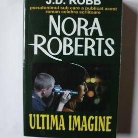 Nora Roberts - Ultima imagine